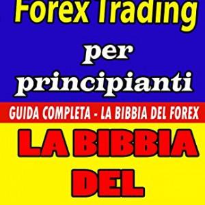 Forex-Trading-Per-Principianti-Guida-Completa-La-Bibbia-Del-Forex-Versione-in-Bianco-E-Nero-0