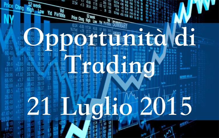 Opportunità di trading 21 Luglio 2015