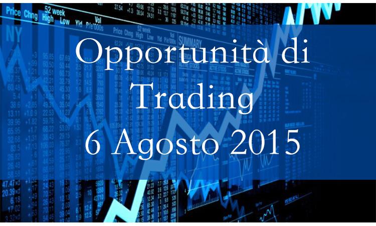 Opportunità di Trading: 6 Agosto 2015
