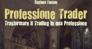 Libri sul trading: Professione Trader: Trasformare il trading in professione